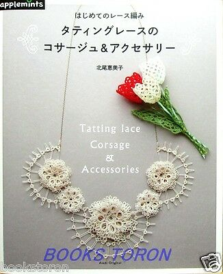 New! Tatting Lace Corsage & Accessories /Japanese Knitting Craft Pattern Book