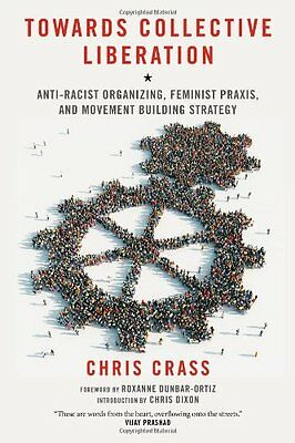 Towards Collective Liberation Crass  Chris 9781604866544