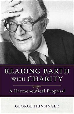 Reading Barth With Charity Hunsinger  Professor Of Christian Theology George (ba