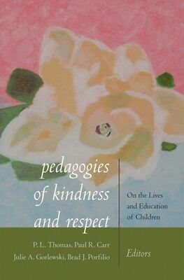 Pedagogies Of Kindness And Respect  9781433127007