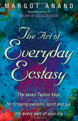 Art Of Everyday Ecstasy Anand  Margot 9780349400624