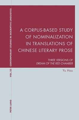 Corpus-based Study Of Nominalization In Translations Of Chinese Literary Prose H