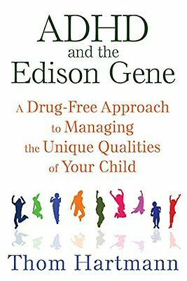 Adhd And The Edison Gene Hartmann  Thom 9781620555064