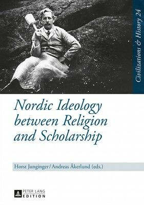 Nordic Ideology Between Religion And Scholarship  9783631644874