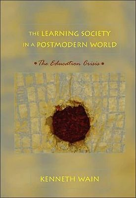 Learning Society In A Postmodern World Wain  Kenneth 9780820468365