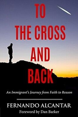 To The Cross And Back Alcantar  Fernando 9781634310482