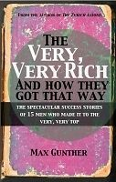 Very, Very Rich And How They Got That Way Gunther  Max 9781906659998