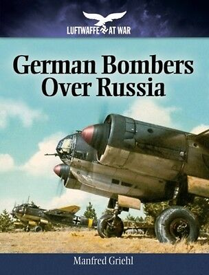 German Bombers Over Russia Griehl  Manfred 9781848327962