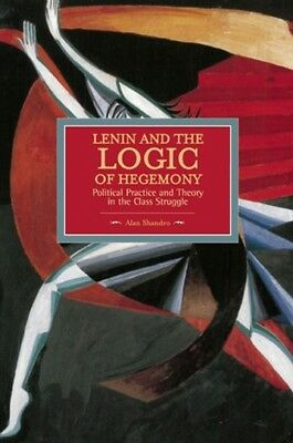 Lenin And The Logic Of Hegemony Shandro  Alan 9781608464838