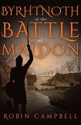 Byrhtnoth At The Battle Of Maldon Campbell  Robin 9781785892677