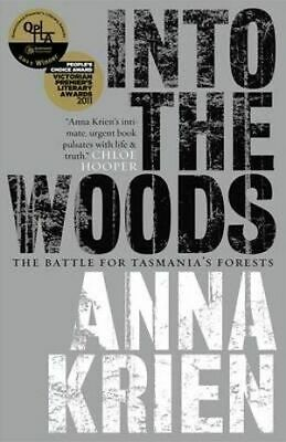 Into The Woods The Battle for Tasmania's Forests Anna Krien
