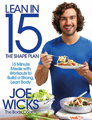 Lean in 15: the Shape Plan: 15 Minute Meals with Workouts - Book by Joe Wicks