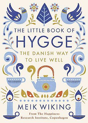 The Little Book of Hygge: The Danish Way to Live Well - Book by Meik Wiking