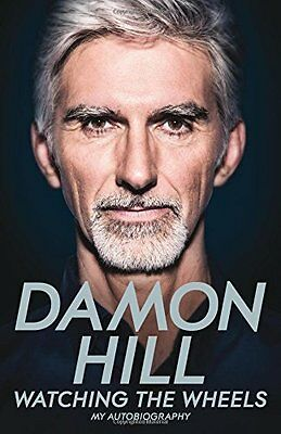 Watching the Wheels: My Autobiography - Book by Damon Hill (Hardback, 2016)