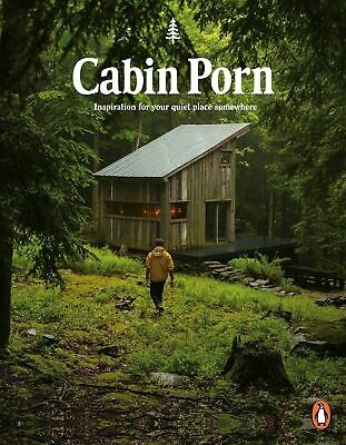 Cabin Porn: Inspiration for Your Quiet Place Somewhere