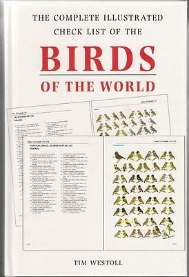 Birds of the World: The Complete Illustrated Checklist : Tim Westoll