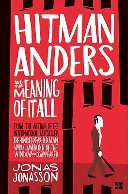 Hitman Anders and the Meaning of It All by Jonas Jonasson - New - 9780008152079