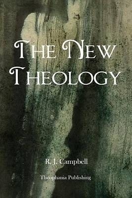 The New Theology by R J Campbell.