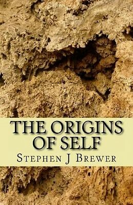 The Origins of Self by Dr Stephen J Brewer