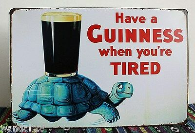 HAVE A GUINNESS WHEN YOU ARE TIRED Stout Metal Tin Sign Tarvern Brewery Decor Ad