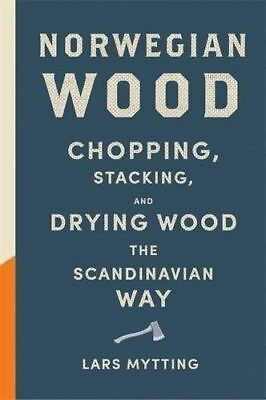 Norwegian Wood: Non-fiction Book of the Year 2016 by Lars Mytting
