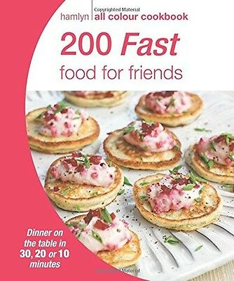 200 Fast Food for Friends: Hamlyn All Colour Cookbook Ed: Polly Poulter New Book