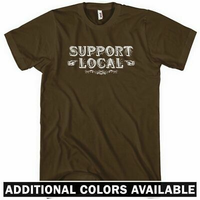 Support Local T-shirt - Men S-4X - Vintage Small Business Entrepreneur Startup