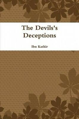 The Devils's Deceptions by Ibn Kathir