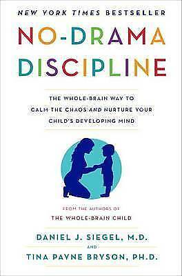 No-Drama Discipline, The Whole-Brain Way to Calm the Chaos and Nurture Your Chi