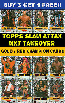 Wwe Slam Attax Nxt Takeover. Gold & Red Champion Cards #1-#32 Buy 3 Get 1 Free!!