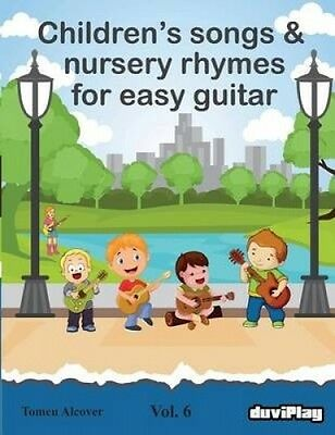 Children's Songs & Nursery Rhymes for Easy Guitar. Vol 6. by Tomeu Alcover