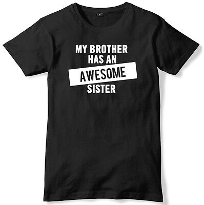 My Brother Has An Awesome Sister Mens Funny Unisex T-Shirt