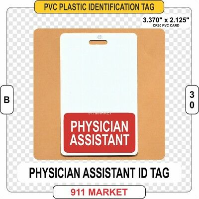Physician Assistant ID Tag PA Licensed Doctor Hospital Identification - B 30