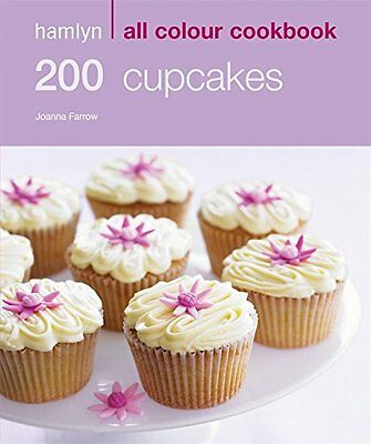 200 Cupcakes: Hamlyn All Colour Cookbook Farrow, Joanna New Book