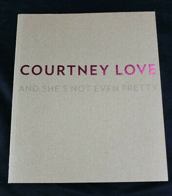Courtney Love And She's Not Even Pretty Catalogue Limited Edition 1500 Art Book