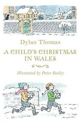 A Child's Christmas in Wales by Dylan Thomas & Peter Bailey