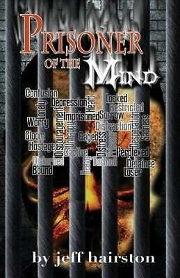 Prisoner of the Mind by Jeff Hairston