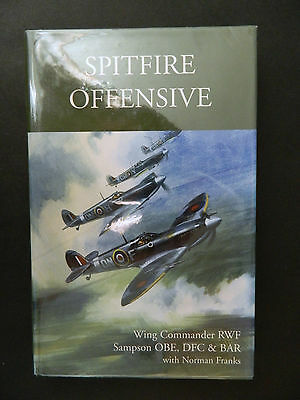 Spitfire Offensive Book by RWF Sampson DFC Signed 15 WW2 Fighter Pilots