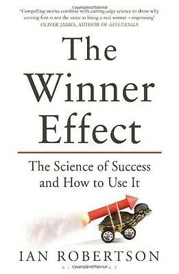 The Winner Effect: The Science of Success and How to Use It Robertson, Ian New B