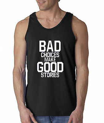 New Way 356 - Men's Tank-Top Bad Choices Make Good Stories Funny