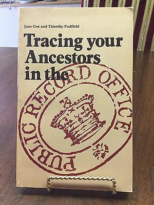 Tracing Your Ancestors in the Public Record Office by Cox & Padfield PB 1983