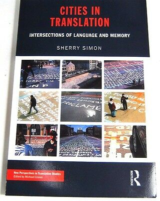Cities in Translation Intersections of Language and Memory Shrry Simon Routledge