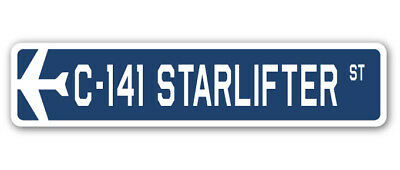 C-141 Starlifter Street Sign Air Force Aircraft Military Pilot Plane Ship 18""