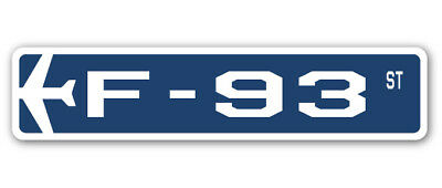 F-93 Street Sign military aircraft air force plane pilot gift