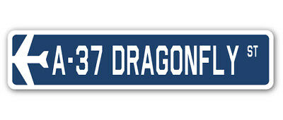 A-37 DRAGONFLY Street Sign military aircraft air force plane pilot gift