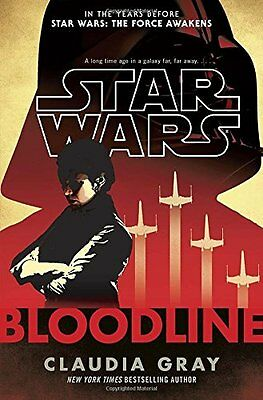*New Hardcover* BLOODLINE (STAR WARS) by Claudia Gray ISBN: 9780345511362