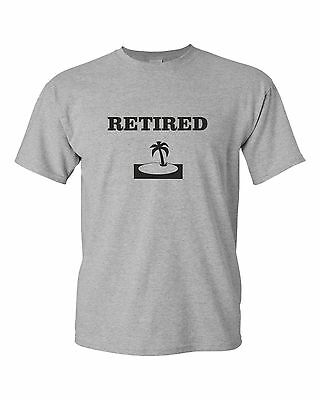 RETIRED funny mens t shirt  retirement gift holiday fun humour