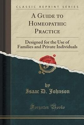 A Guide to Homeopathic Practice: Designed for the Use of Families and Private In