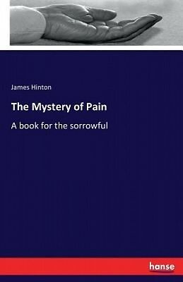 The Mystery of Pain by James Hinton