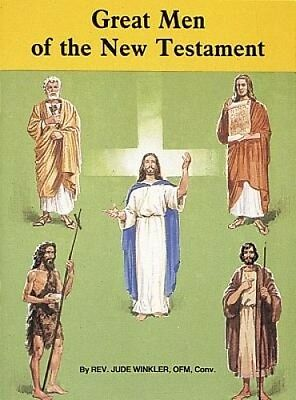 Great Men of the New Testament by Catholic.